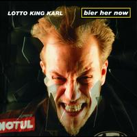 Lotto King Karl - Bier Her Now!