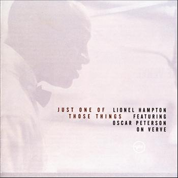 Lionel Hampton - Just One of Those Things: Lionel Hampton Featuring Oscar Peterson on Verve