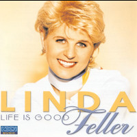 Linda Feller - Life Is Good