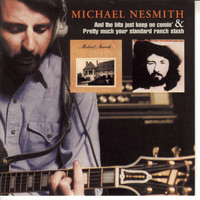 Michael Nesmith - And The Hits Just Keep On Comin'/Pretty Much Your Standard Ranch Stash