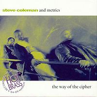 Steve Coleman - The Way Of The Cipher Live In Paris