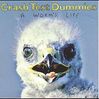 Crash Test Dummies - A Worm's Life