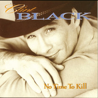 Clint Black - No Time To Kill