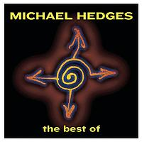 Michael Hedges - Best Of Michael Hedges