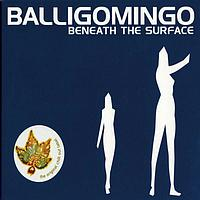 Balligomingo - Beneath The Surface