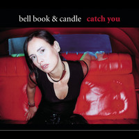 Bell Book & Candle - Catch You