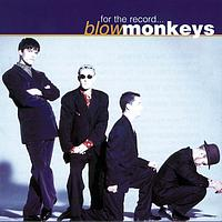 The Blow Monkeys - For The Record - The Best Of