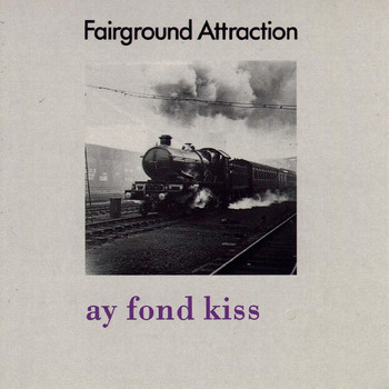 Fairground Attraction - Ay Fond Kiss