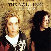 The Calling - Our Lives