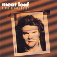 Meat Loaf - Blind Before I Stop