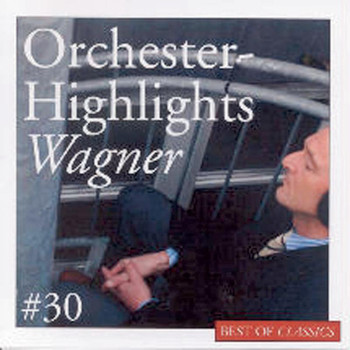 Various Artists - Best Of Classics 30: Wagner