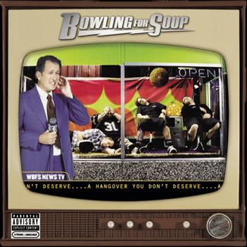 Bowling For Soup - A Hangover You Don't Deserve (Explicit)