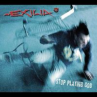 Exilia - Stop Playing God