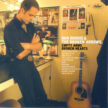 Dan Brodie And The Broken Arrows - Empty Arms Broken Hearts