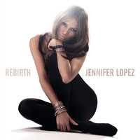 Jennifer Lopez - Rebirth