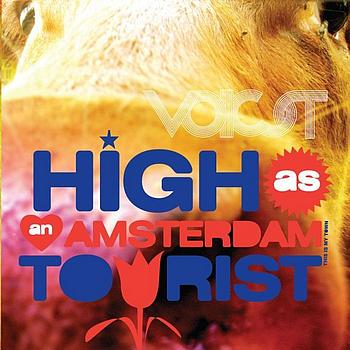 Voicst - High As An Amsterdam Tourist