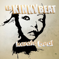 La Kinky Beat - Karate Beat (Explicit)