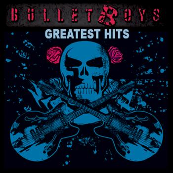 Bulletboys - Greatest Hits