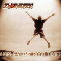 Donots - Amplify The Good Times