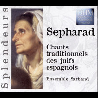 Ensemble Sarband - Sepharad: Chants Traditionnels Des Juifs Espagnols