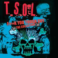 T.S.O.L. - F#*k You Tough Guy - The Collection