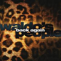 Waldo's People - Back Again