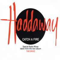 Haddaway - Catch a Fire (Special Radio Mixes)