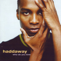 Haddaway - Who Do You Love