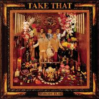 Take That - Nobody Else - Everything Changes - Take That & Party