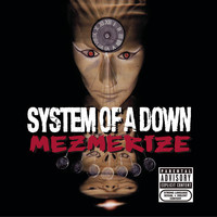 System of a Down - Mezmerize (Explicit)