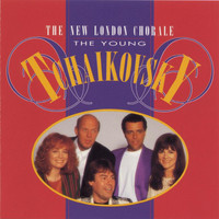 The New London Chorale - The Young Tchaikovsky
