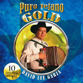 David Lee Garza - Puro Tejano Gold