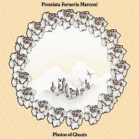 Premiata Forneria Marconi - Photos Of Ghosts