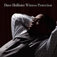 Dave Hollister - Witness Protection