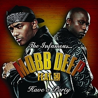 Mobb Deep - Have A Party (International Version)