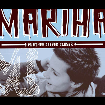 Mariha - Further Deeper Closer