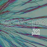 Nonplus - Escascapes