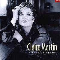 Claire Martin - Take My Heart