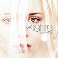 Kisha - Crazy World