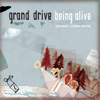 Grand Drive - Being Alive - Loose Wheels And Latch Keys