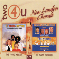 The New London Chorale - Two4U: The Young Messiah/The Young Schubert