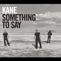 Kane - Something To Say