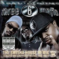 Three 6 Mafia - Most Known Unknown (Screwed and Chopped) (Explicit)
