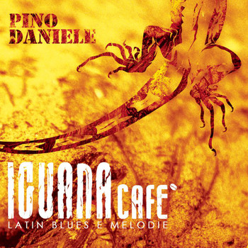 Pino Daniele - Iguana Cafe' (Latin Blues E Melodie)
