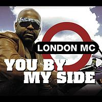 London MC - You By My Side