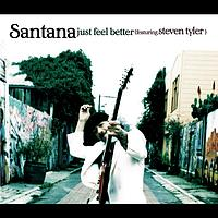 Santana featuring Steven Tyler - Just Feel Better