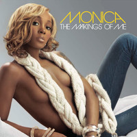 Monica - The Makings Of Me (Explicit)
