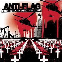 Anti-Flag - For Blood And Empire (Explicit)