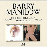Barry Manilow - If I Should Love Again / Summer Of '78