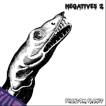 Phantom Planet - Negatives 2